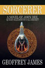Sorcerer: a Novel of Queen Elisabeth's Alchemist by Geoffrey James